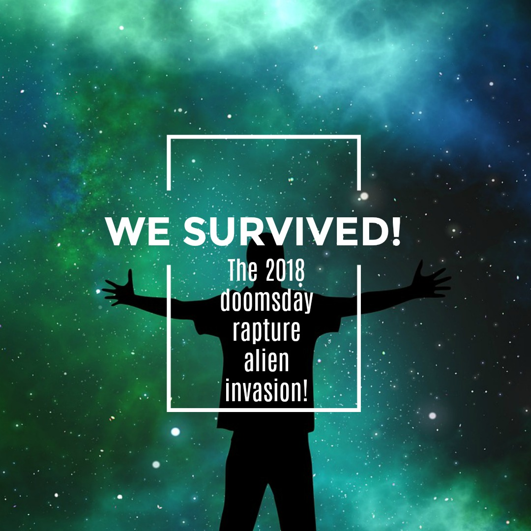 We survived the rapture alien invasion april 2018